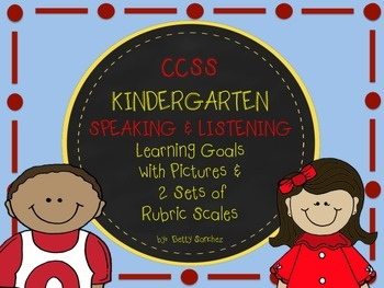 CCSS KINDERGARTEN  SPEAKING and LISTENING  GOALS with 2 SE