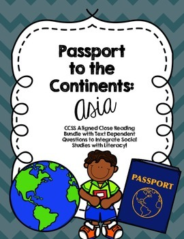 CCSS Passport to the Continents: Asia - 8 Text Close Readi