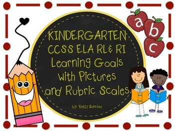 Common Core Kindergarten ELA (Rl & RL) Goals with Graphics