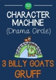 CHARACTER MACHINE Drama Circle 3 BILLY GOATS GRUFF