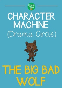 CHARACTER MACHINE Drama Circle THE BIG BAD WOLF