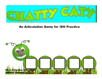 CHATTY CATY An Articulation Game for /SH/ Practice- Speech