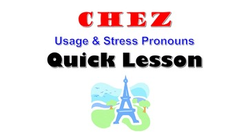 CHEZ (Usage and Stress Pronouns): French Quick Lesson