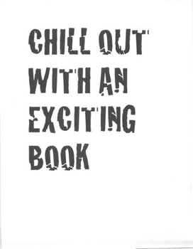 CHILL OUT WITH AN EXCITING BOOK