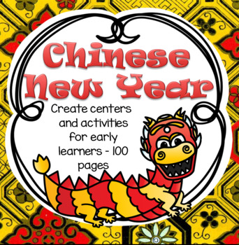 CHINESE NEW YEAR Centers and Activities for Preschool Pre-
