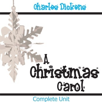 A CHRISTMAS CAROL Unit Novel Study (by Charles Dickens) -