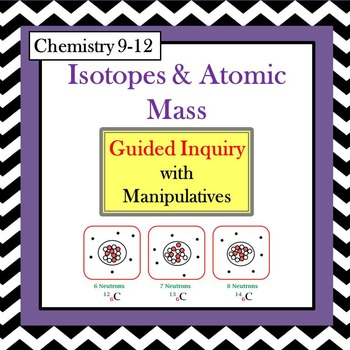 Chemistry Isotopes & Atomic Mass Guided Inquiry Lesson