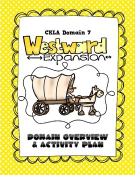 CKLA Grade 2 Domain 7 Westward Expansion Overview and Acti