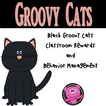 GROOVY BLACK CATS REWARDS and BEHAVIOR for CLASSROOM CHARA