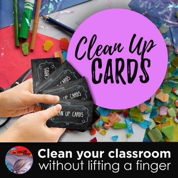 CLASSROOM MANAGEMENT -  Clean Up Cards  + Free Poster