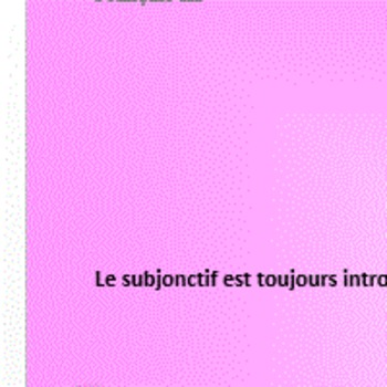 CLEAR explanation of the French subjunctive - subjonctif e