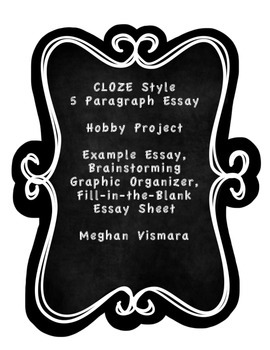 CLOZE Style Introduction to Writing 5 Paragraph Essays