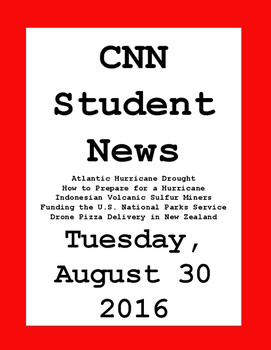 CNN Student News: Tuesday, August 30, 2016 NO PREP!