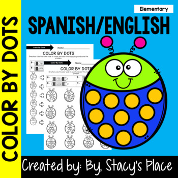 COLOR BY DOTS (Spanish/English) Happy Bugs Theme