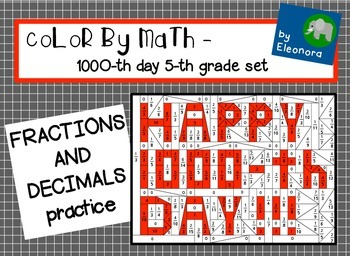COLOR BY MATH  - - 5th grade 1000th day of school set - -