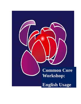 COMMON CORE English Usage Unit Workshop with KEYS (11 assi