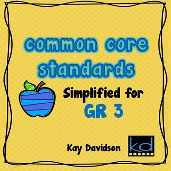 COMMON CORE STANDARDS:  Simplified for Third Grade Math and ELA