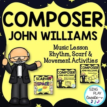 COMPOSER JOHN WILLIAMS BUNDLE *Lessons *Movement *Scarf *Rhythm Activities