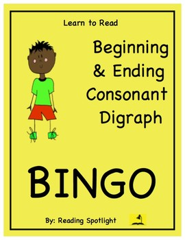 Learn To Read Bingo:  Beginning and Ending Consonant Digraphs