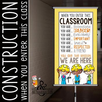CONSTRUCTION - Classroom Decor: SMALL BANNER, When You Ent