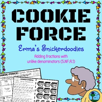 COOKIE FORCE: Erma's Snickerdoodles (adding fractions w/ u