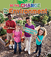 Be the Change for the Environment