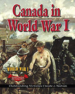 Canada in World War I: Outstanding Victories Create a Nati