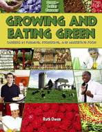 Growing and Eating Green: Careers in Farming, Producing, a