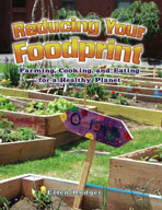 Reducing Your Foodprint: Farming, Cooking, and Eating for