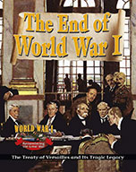 The End of World War I: The Treaty of Versailles and Its T