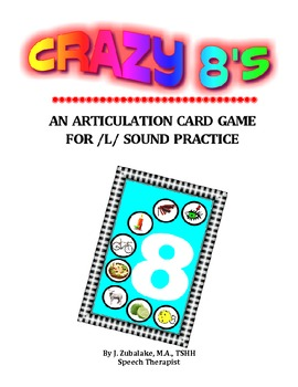 CRAZY 8'S ARTICULATION CARD GAME for /L/ - Speech Therapy
