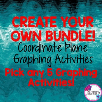 CREATE YOUR OWN BUNDLE! Any 5 Coordinate Plane Graphing Ac