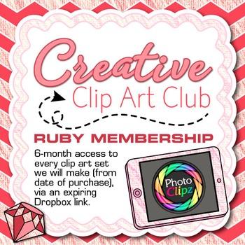 CREATIVE CLIP ART CLUB {RUBY MEMBERSHIP - 6 Months of Graphics}