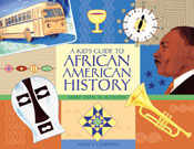 A Kid's Guide to African American History: More than 70 Ac