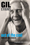 Gil Evans - Out of the Cool: His Life and Music