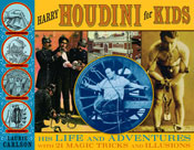 Harry Houdini for Kids: His Life and Adventures with 21 Ma