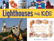 Lighthouses for Kids: History, Science, and Lore with 21 A