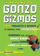 Return of Gonzo Gizmos: More Projects & Devices to Channel