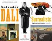 Salvador Dalí and the Surrealists: Their Lives and Ideas,