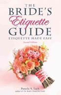 The Bride's Etiquette Guide (Second Edition): Etiquette Made Easy