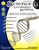 Science Vocabulary Building: Grades 5-8 by Mark Twain Media