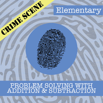 CSI: Elementary -- Unit 1 -- Problem Solving with Addition