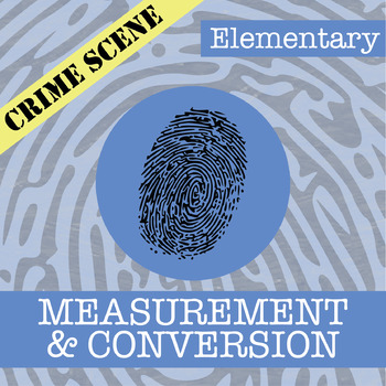 CSI: Elementary -- Unit 3 -- Measurement and Conversion