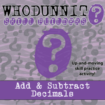 CSI: Whodunnit? -- Add & Subtract Decimals  - Skill Buildi