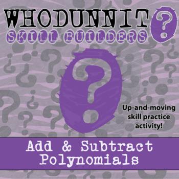CSI: Whodunnit? -- Adding & Subtracting Polynomials - Skil