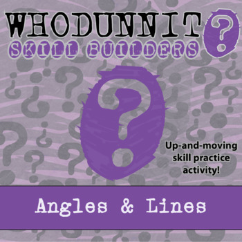 CSI: Whodunnit? -- Angles and Lines  - Skill Building Clas
