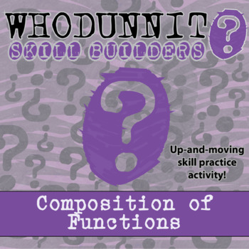 CSI: Whodunnit? -- Composition of Functions  - Skill Build