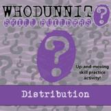 CSI: Whodunnit? -- Distribution - Skill Building Class Activity