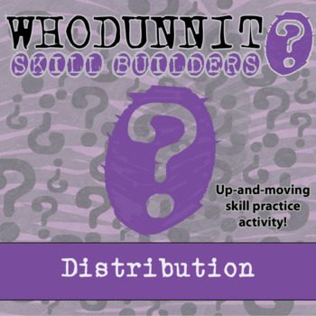 CSI: Whodunnit? -- Distribution - Skill Building Class Activity
