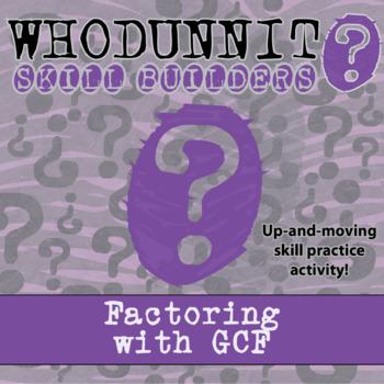 CSI: Whodunnit? -- Factoring with GCF - Skill Building Cla